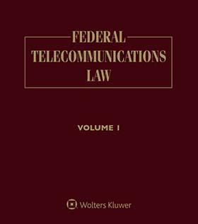 Federal Telecommunications Law, Third Edition by John Thorne , Peter W. Huber , Michael K. Kellogg