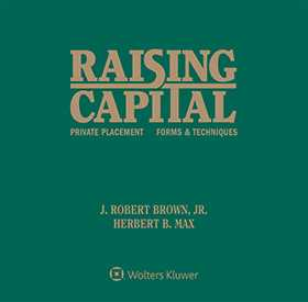 Raising Capital: Private Placement Forms & Techniques, Third Edition