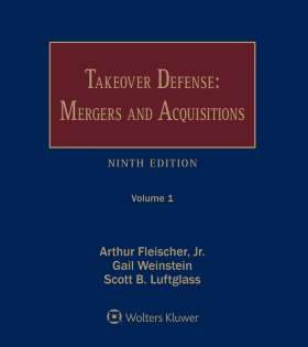 Takeover Defense: Mergers and Acquisitions, Eighth Edition