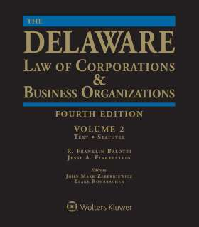 Delaware Law of Corporations & Business Organizations, Third Edition by Jesse A. Finkelstein ,R. Franklin Balotti
