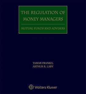Regulation of Money Managers, Third Edition Set by Ann Taylor Schwing ,Arthur B Laby Rutgers Law School ,Tamar Frankel Boston University School of Law