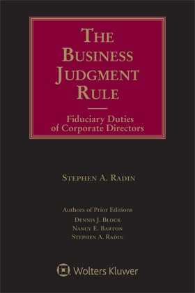 Business Judgment Rule: Fiduciary Duties of Corporate Directors, Sixth Edition by Nancy E. Barton ,Dennis J. Block ,Stephen A. Radin