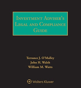 Investment Adviser's Legal and Compliance Guide, Third Edition by William M. Watts , Terrance J. O'Malley , John H. Walsh