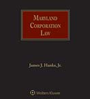 Maryland Corporation Law, Second Edition by James J. Hanks, Jr.