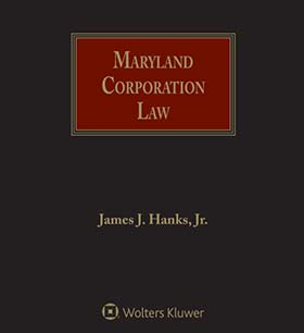 Maryland Corporation Law by James J. Hanks, Jr.