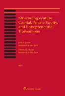 Structuring Venture Capital, Private Equity and Entrepreneurial Transactions, 2018 Edition