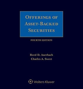 Offerings of Asset-Backed Securities, Fourth Edition by Reed D. Auerbach Morgan, Lewis & Bockius LLP ,Charles A. Sweet