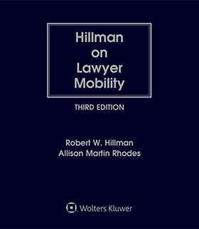 Hillman on Lawyer Mobility: The Law and Ethics of Partner Withdrawals and Law Firm Breakups, Third Edition by Robert W. Hillman University of California, Davis ,Allison Martin Rhodes Holland & Knight