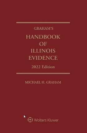 Graham's Handbook of Illinois Evidence, 2020 Edition