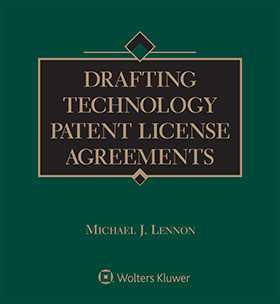 Drafting Technology Patent License Agreements, Second Edition by Michael J. Lennon