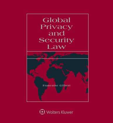 Global Privacy and Security Law by Francoise Gilbert