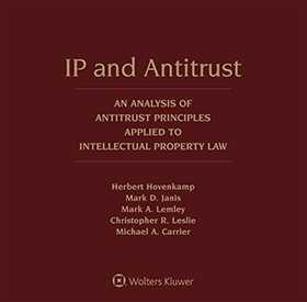 IP and Antitrust: An Analysis of Antitrust Principles Applied to Intellectual Property Law, Third Edition by Mark D. Janis ,Michael A. Carrier Rutgers Law School ,Herbert Hovenkamp Penn Law and Wharton Business School, University of Pennsylvania ,Mark A. Lemley Stanford Law School; Durie Tangri LLP; Lex Machina Inc. ,Christopher R. Leslie
