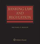 Banking Law and Regulation, Second Edition by Michael P. Malloy