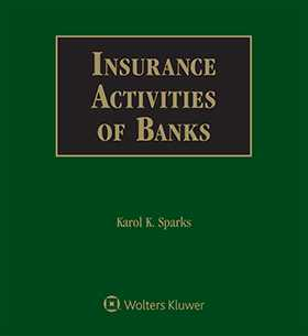 Insurance Activities of Banks, Second Edition by Karol K. Sparks, Esq.