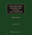 Bank Directors', Officers', and Lawyers' Civil Liabilities, Third Edition by John K. Villa Williams & Connolly LLP; Georgetown University Law School