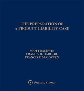 Preparation of a Product Liability Case, Third Edition