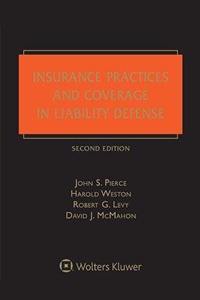 Insurance Practices and Coverage in Liability Defense, Second Edition