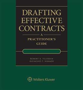Drafting Effective Contracts: A Practitioner's Guide, Second Edition by Jeff C. Dodd Hunton Andrews Kurth LLP ,Raymond T. Nimmer University of Houston Law Center; Houston Intellectual Property and Information Law Institute ,Robert A. Feldman