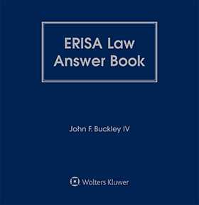 ERISA Law Answer Book, Ninth Edition by John F. Buckley IV