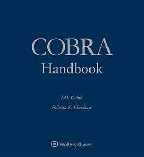 COBRA Handbook, 2019 Edition by Roberta Karen Chevlowe Proskauer Rose LLP ,Ira M. Golub Proskauer Rose LLP