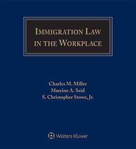 Immigration Law In The Workplace by Charles M. Miller ,Marcine A. Seid ,Christopher Stowe
