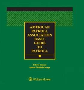 American Payroll Association (APA) Basic Guide to Payroll, 2019 Edition by Delores Risteau ,Joanne Mitchell-George Wolters Kluwer Legal & Regulatory U.S.