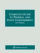Complete Guide to Federal and State Garnishment, 2021 Edition by Amorette Nelson Bryant ABryant Consulting