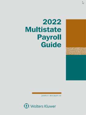 Multistate Payroll Guide, 2021 Edition by John F. Buckley IV