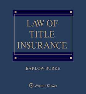 Law of Title Insurance, Third Edition by Barlow Burke