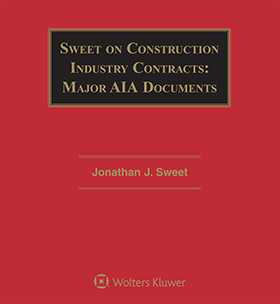 Sweet on Construction Industry Contracts: Major AIA Documents, Seventh Edition by Jonathan J. Sweet LAW OFFICES OF JONATHAN J. SWEET