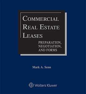 Commercial Real Estate Leases: Preparation, Negotiation, and Forms, Sixth Edition by Mark A. Senn Senn Visciano Canges P.C.