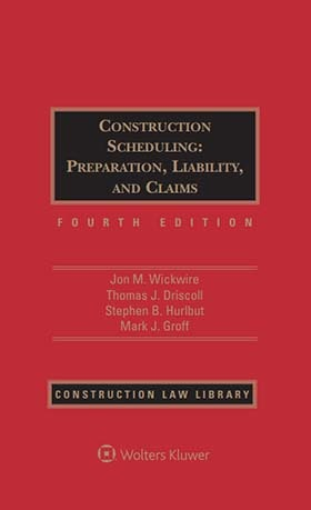 Construction Scheduling: Preparation, Liability, and Claims, Fourth Edition