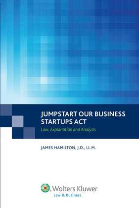 Jumpstart Our Business Startups (JOBS) Act: Law, Explanation and Analysis