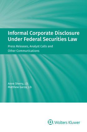 Informal Corporate Disclosure Under Federal Securities Law, 2017 Edition