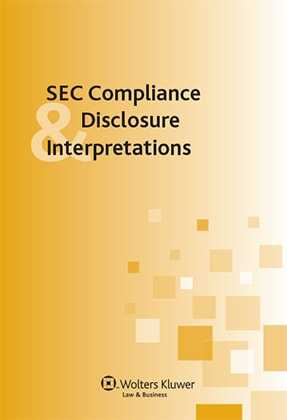 SEC Compliance & Disclosure Interpretations, Second Edition by