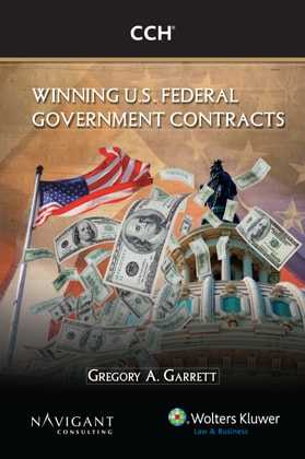 Winning U.S. Federal Government Contracts by Gregory A. Garrett