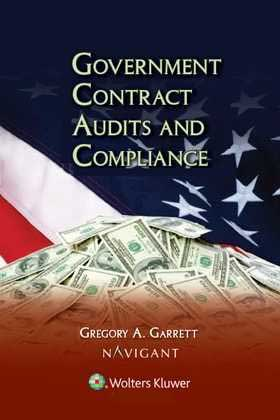 Government Contract Audits and Compliance by Gregory A. Garrett ,Gregory A. Garrett BDO Greater Washington D.C. Office