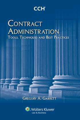 Contract Administration: Tools, Techniques, and Best Practices, 1st Ed. (2009) by Gregory A. Garrett