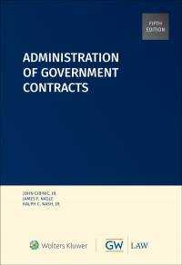 Administration of Government Contracts, Fifth Edition