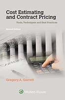 Cost Estimating and Contract Pricing: Tools, Techniques and Best Practices, Second Edition by Gregory A. Garrett BDO Greater Washington D.C. Office