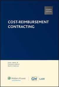 Cost-Reimbursement Contracting, Fourth Edition