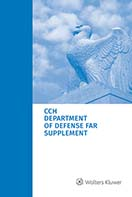 Department of Defense FAR Supplement (DFARS), as of July 1, 2020 by Wolters Kluwer Editorial Staff
