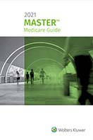 Master Medicare Guide, 2021 Edition by Wolters Kluwer Editorial Staff