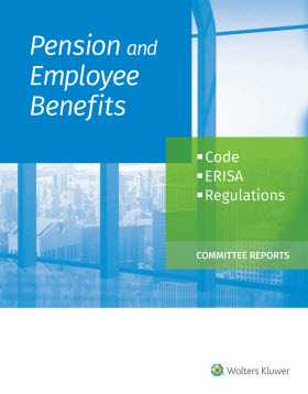 Pension and Employee Benefits Code ERISA Regulations as of January 1, 2019 (Committee Reports) by Wolters Kluwer Editorial Staff