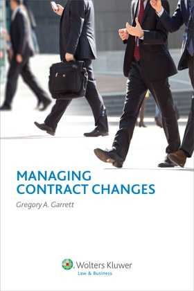 Managing Contract Changes by Gregory A. Garrett