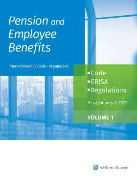 Pension and Employee Benefits Code ERISA Regulations as of January 1, 2021 (2 Volumes) by Wolters Kluwer Editorial Staff