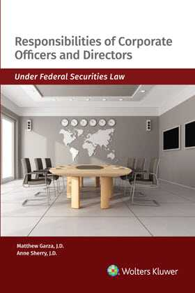 Responsibilities of Corporate Officers and Directors Under Federal Securities Law, 2018-2019 Edition by Wolters Kluwer Editorial Staff