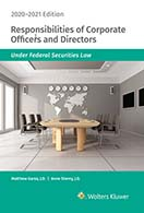 Responsibilities of Corporate Officers and Directors Under Federal Securities Law, 2020-2021 Edition by Wolters Kluwer Editorial Staff