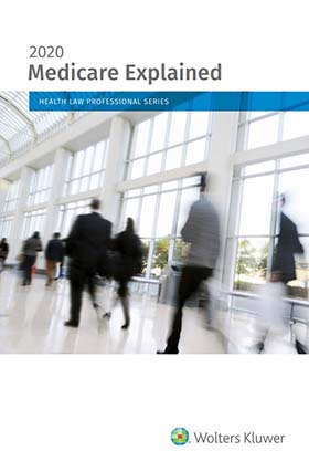 Medicare Explained, 2020 Edition by Wolters Kluwer Editorial Staff