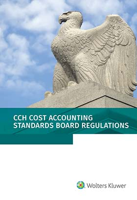Cost Accounting Standards Board Regulations, as of January 1, 2020 by Wolters Kluwer Editorial Staff